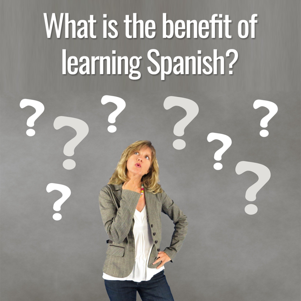 What is the benefit of learning Spanish