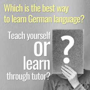 Which is the best way to learn German language?